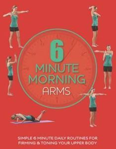 Picture of 6 Minute Morning Arms