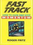 Picture of Fast Track - How to Gain and Keep Momentum