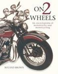 Picture of On 2 Wheels - An Encyclopedia of Motorcycles and Motorcycling