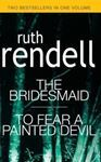 Picture of The Bridesmaid & To fear a Painted Devil