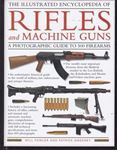 Picture of The Illustrated Encyclopedia of Rifles and Machine Guns