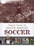Picture of Thirty Years of South African Soccer