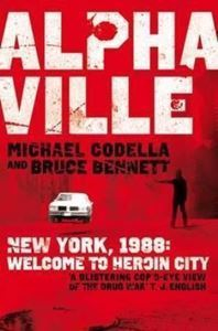 Picture of Alphaville: New York, 1988: Welcome to Heroin City