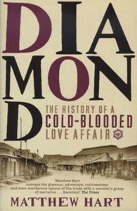 Picture of Diamond - The History of a Cold-Blooded Love Affair
