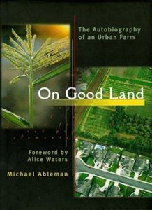 Picture of On Good Land - The Autobiography of an Urban Farm