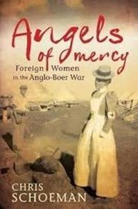Picture of Angels of Mercy - Foreign Women in the Anglo-Boer War