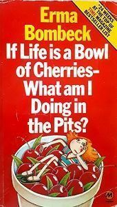 Picture of If Life is a Bowl of Cherries - What am I doing in the Pits?