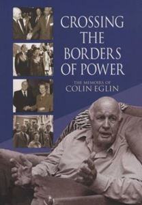 Picture of Crossing the Borders of Power - The Memoirs of Colin Eglin