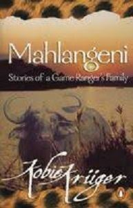 Picture of Mahlangeni-Stories of a Game Ranger's Family