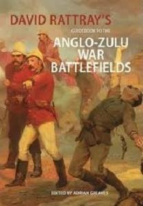Picture of David Rattray's Guidebook To The Anglo-Zulu War Battlefields