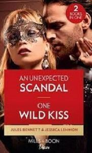 Picture of Mills & Boon-An Unexpected Scandal/One Wild Kiss