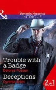 Picture of Mills & Boon-Trouble with a Badge / Deceptions