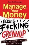 Picture of Manage Your Money like a F*cking Grownup